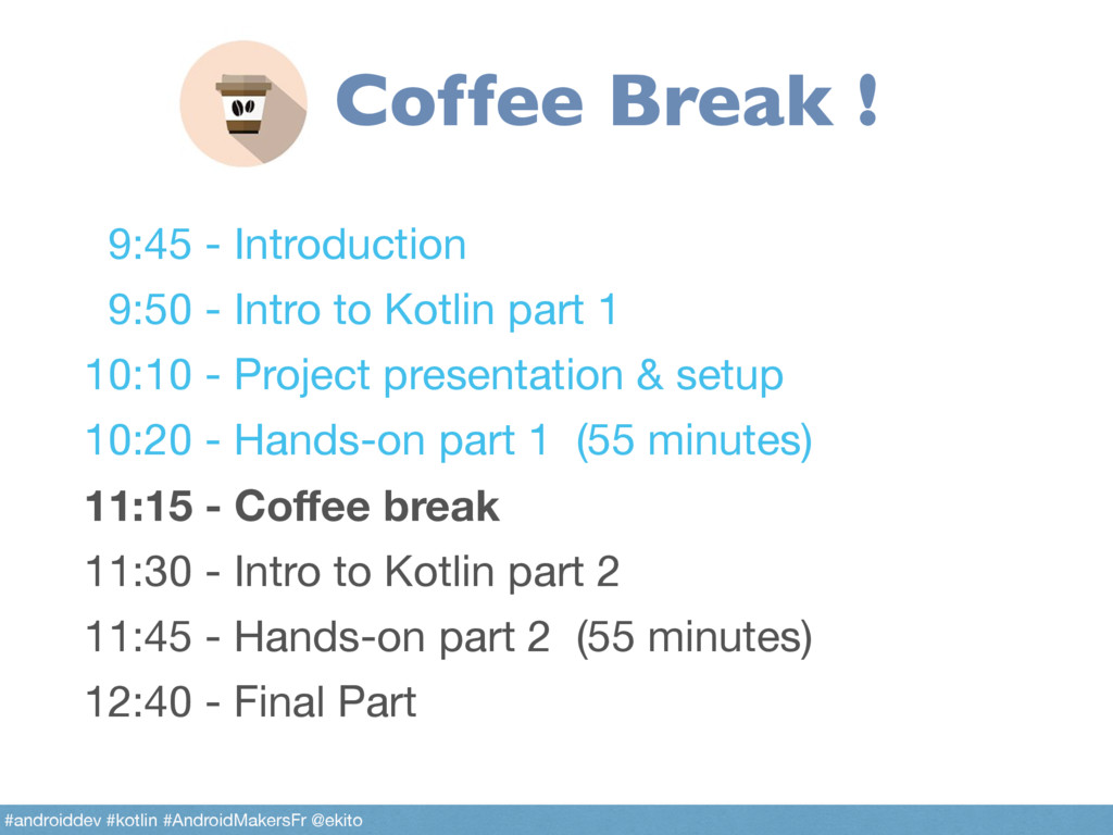 9:45 - Introduction  9:50 - Intro to Kotlin par...