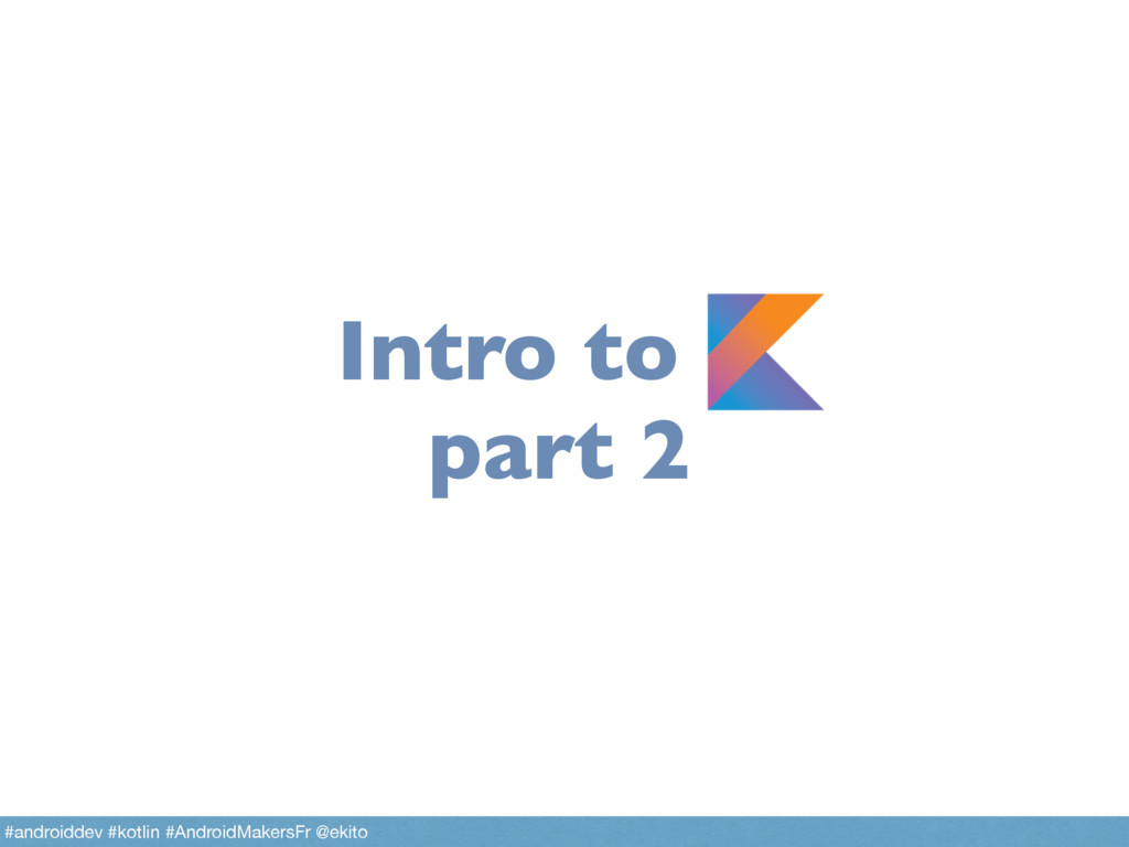 Intro to part 2 #androiddev #kotlin #AndroidMak...