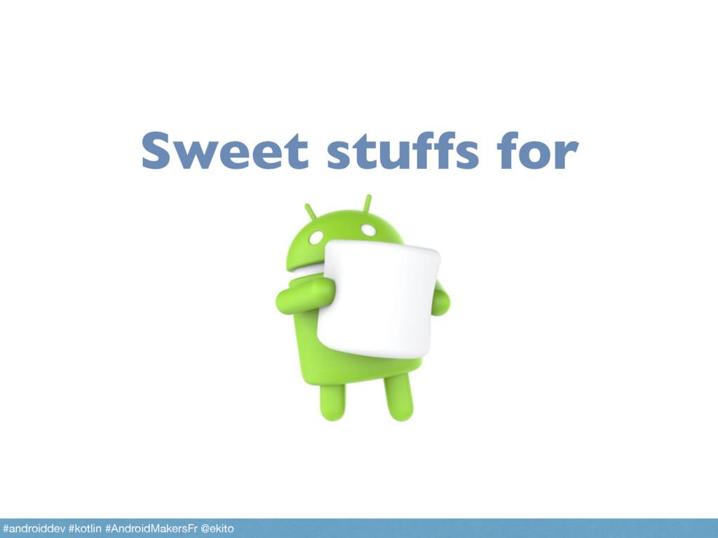 Sweet stuffs for #androiddev #kotlin #AndroidMa...