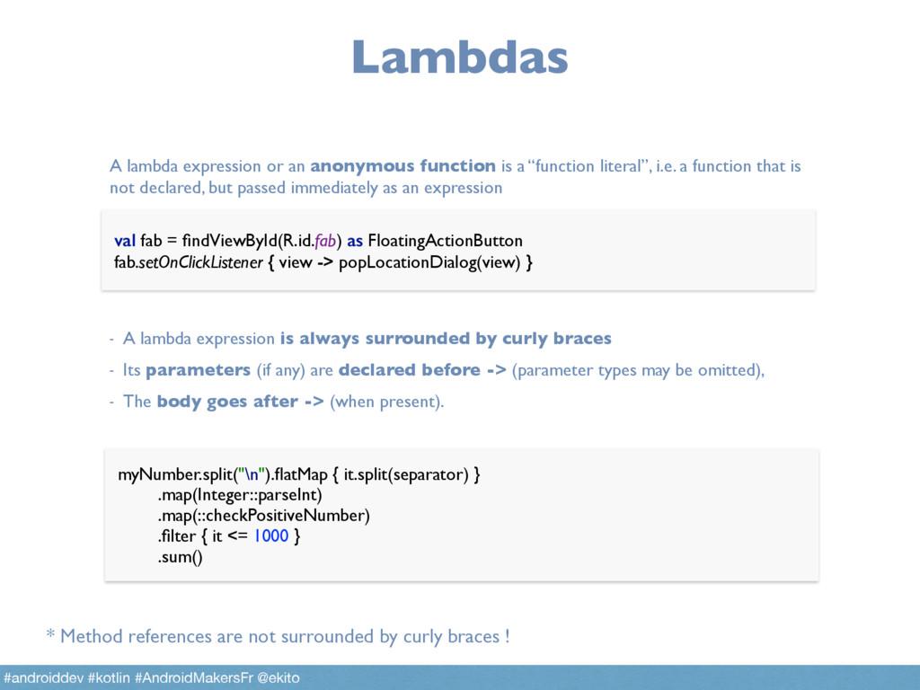 Lambdas val fab = findViewById(R.id.fab) as Floa...