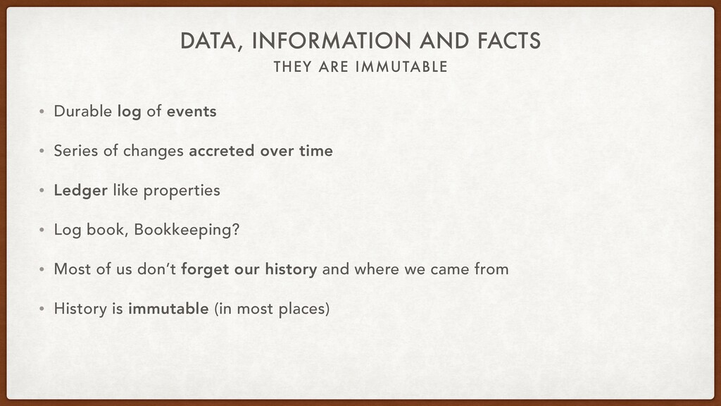 THEY ARE IMMUTABLE DATA, INFORMATION AND FACTS ...