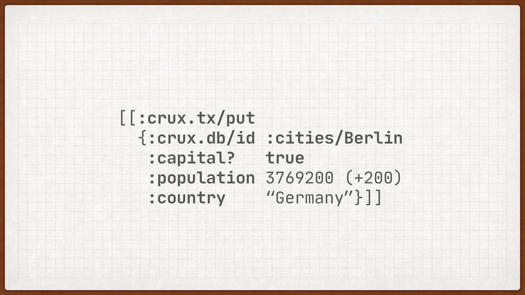 [[:crux.tx/put  {:crux.db/id :cities/Berlin  :c...