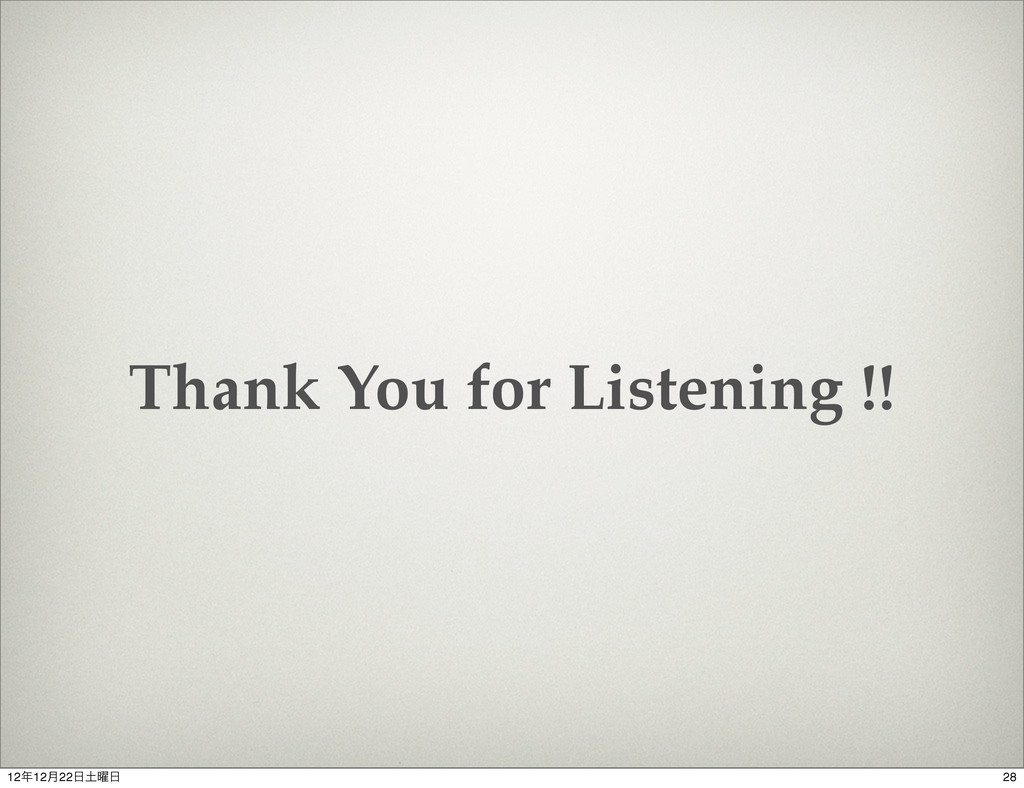 Thank You for Listening !! 28 1212݄22༵