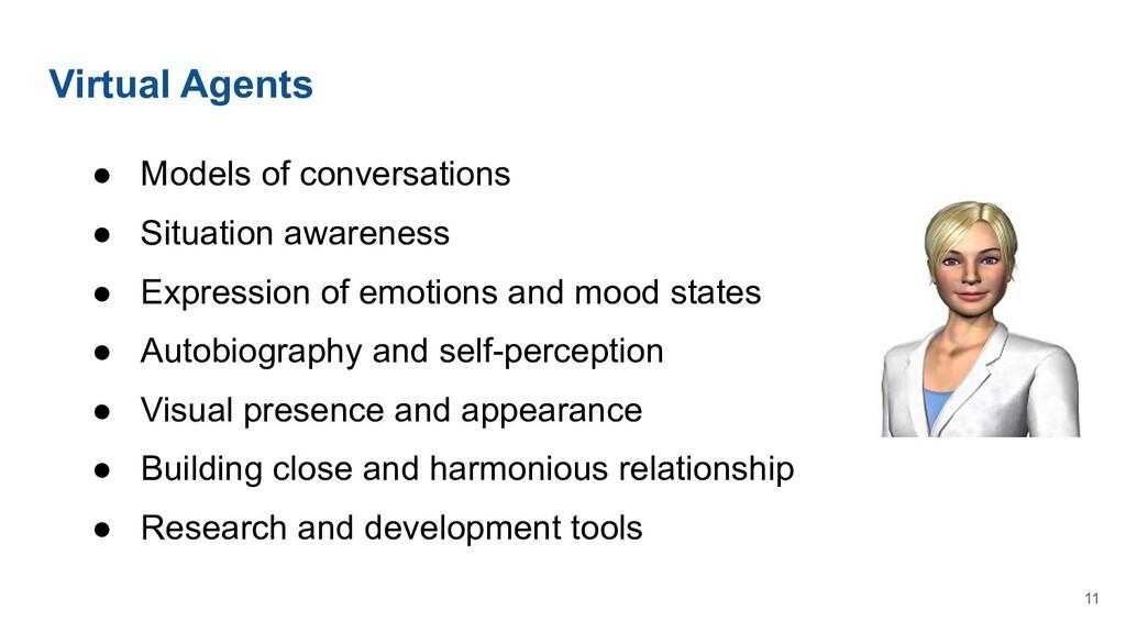 Virtual Agents ● Models of conversations ● Situ...