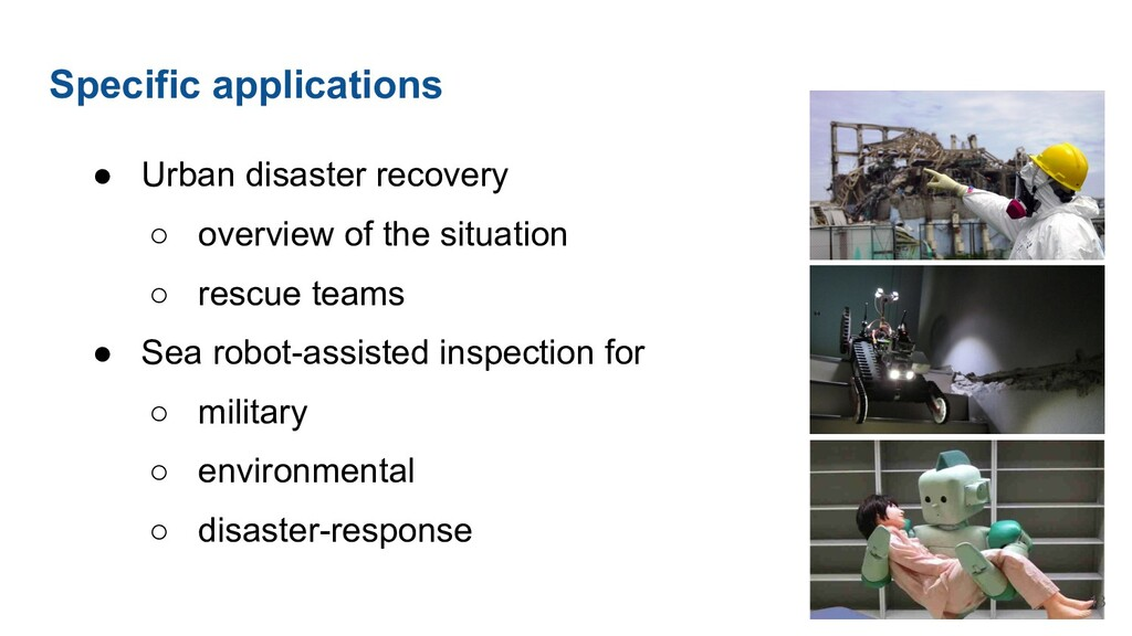 Specific applications ● Urban disaster recovery...