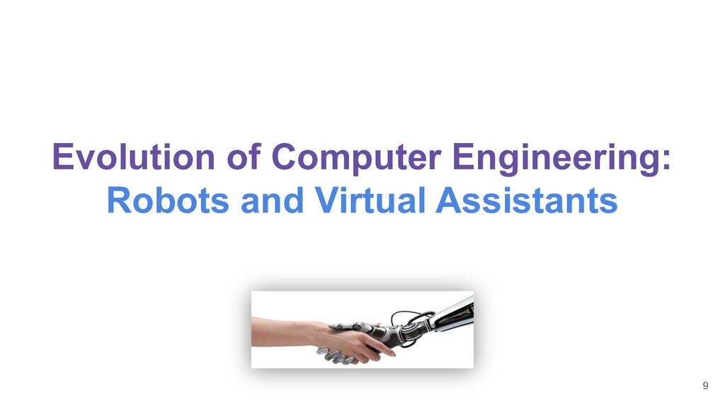 Evolution of Computer Engineering: Robots and V...