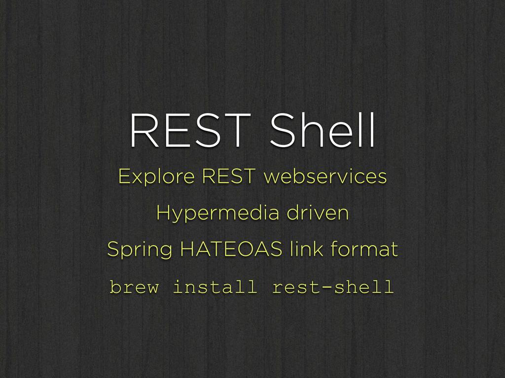 REST Shell Explore REST webservices Hypermedia ...
