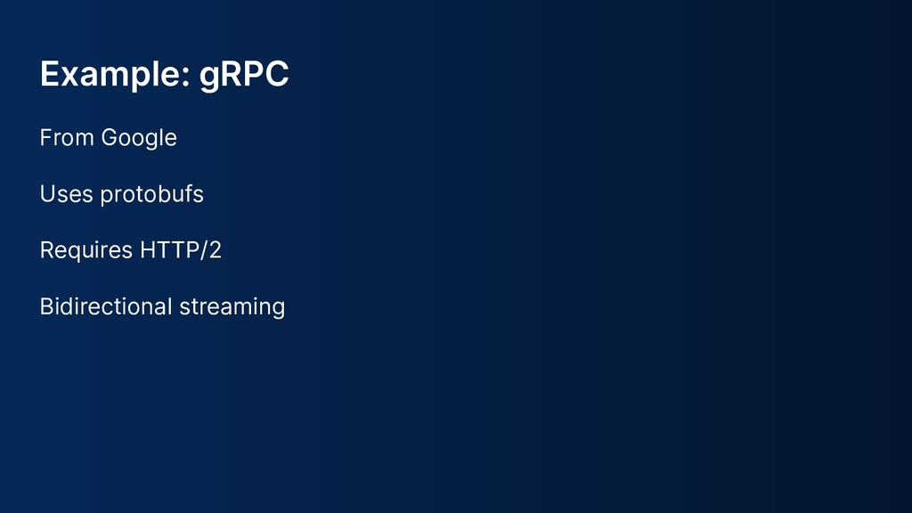 Example: gRPC From Google Uses protobufs Requir...