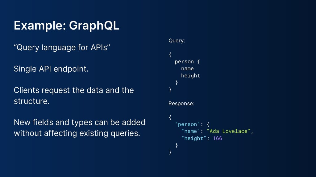 """Example: GraphQL """"Query language for APIs"""" Sing..."""