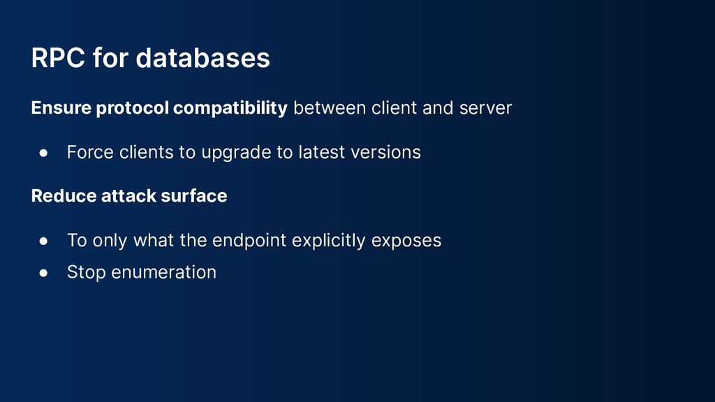 RPC for databases Ensure protocol compatibility...