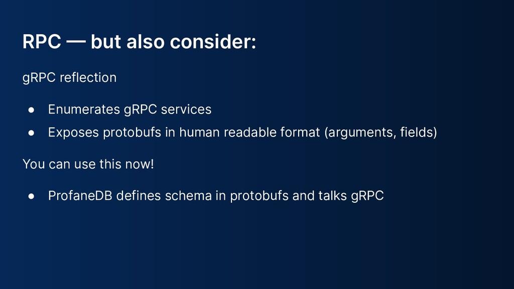 gRPC reflection ● Enumerates gRPC services ● Ex...