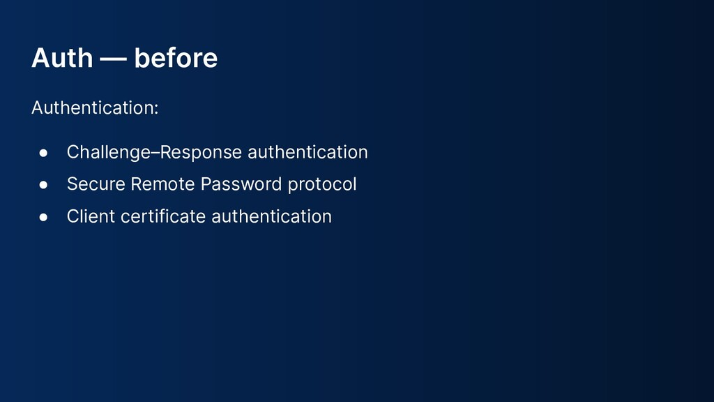 Auth — before Authentication: ● Challenge–Respo...