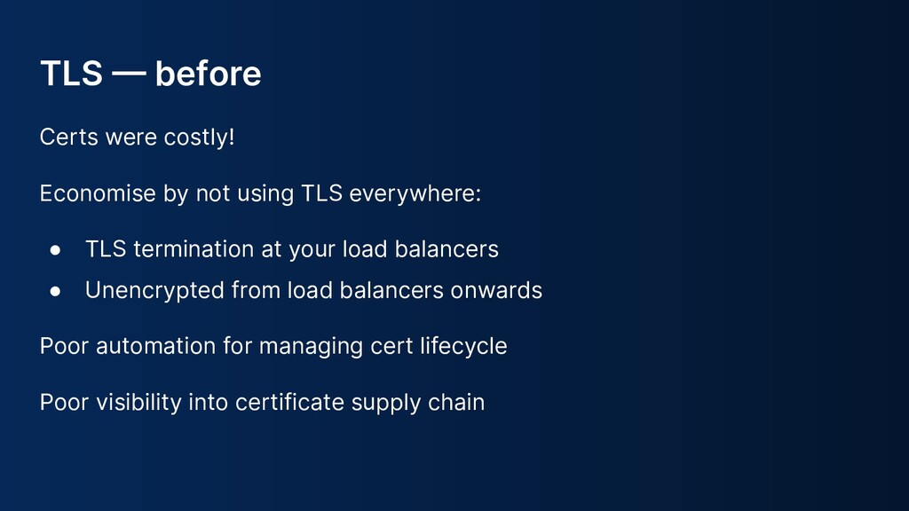 Certs were costly! Economise by not using TLS e...