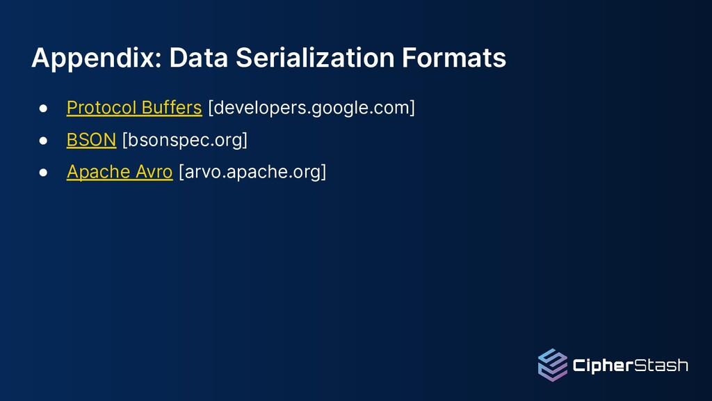 Appendix: Data Serialization Formats ● Protocol...