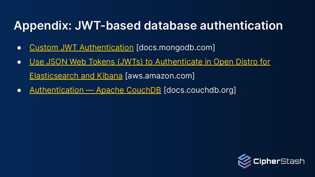 Appendix: JWT-based database authentication ● C...