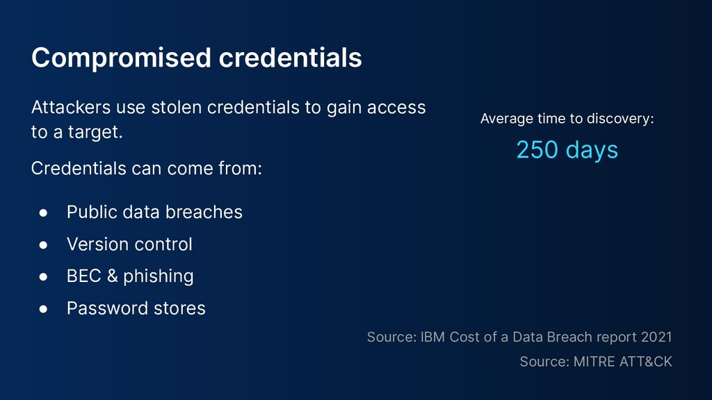 Attackers use stolen credentials to gain access...