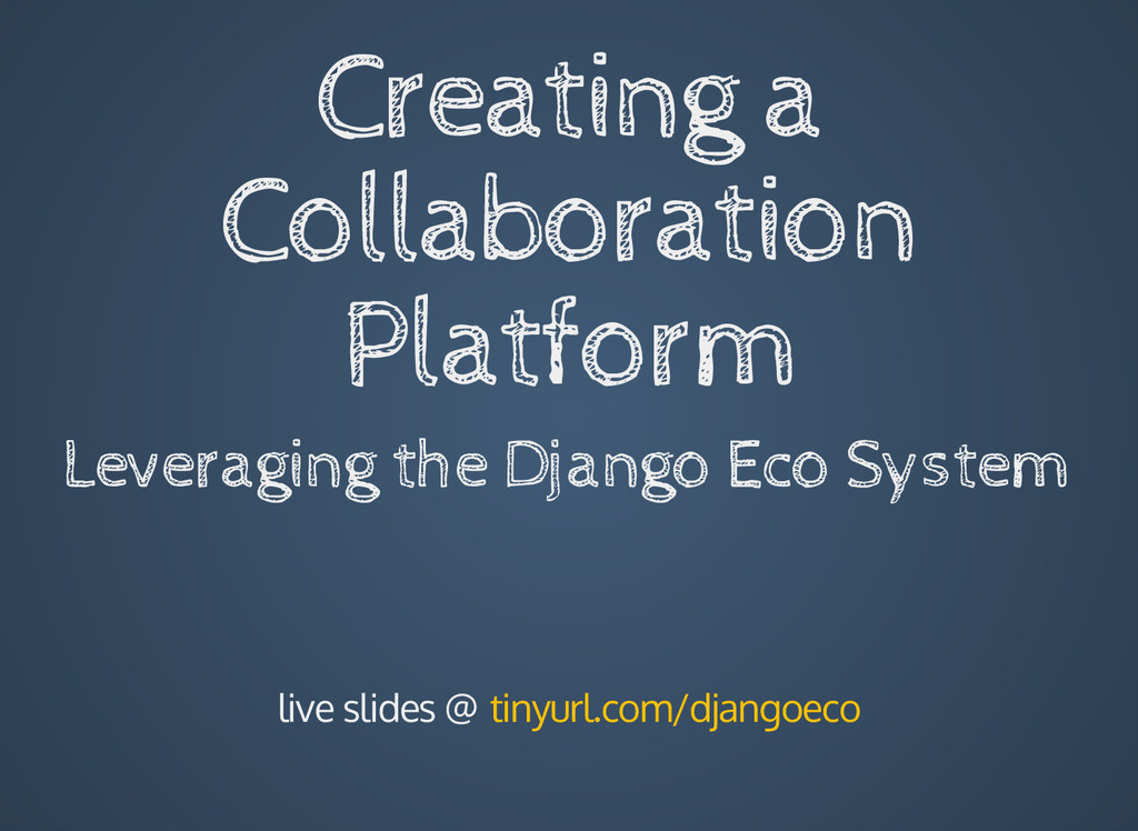 Creating a Collaboration Platform Leveraging th...