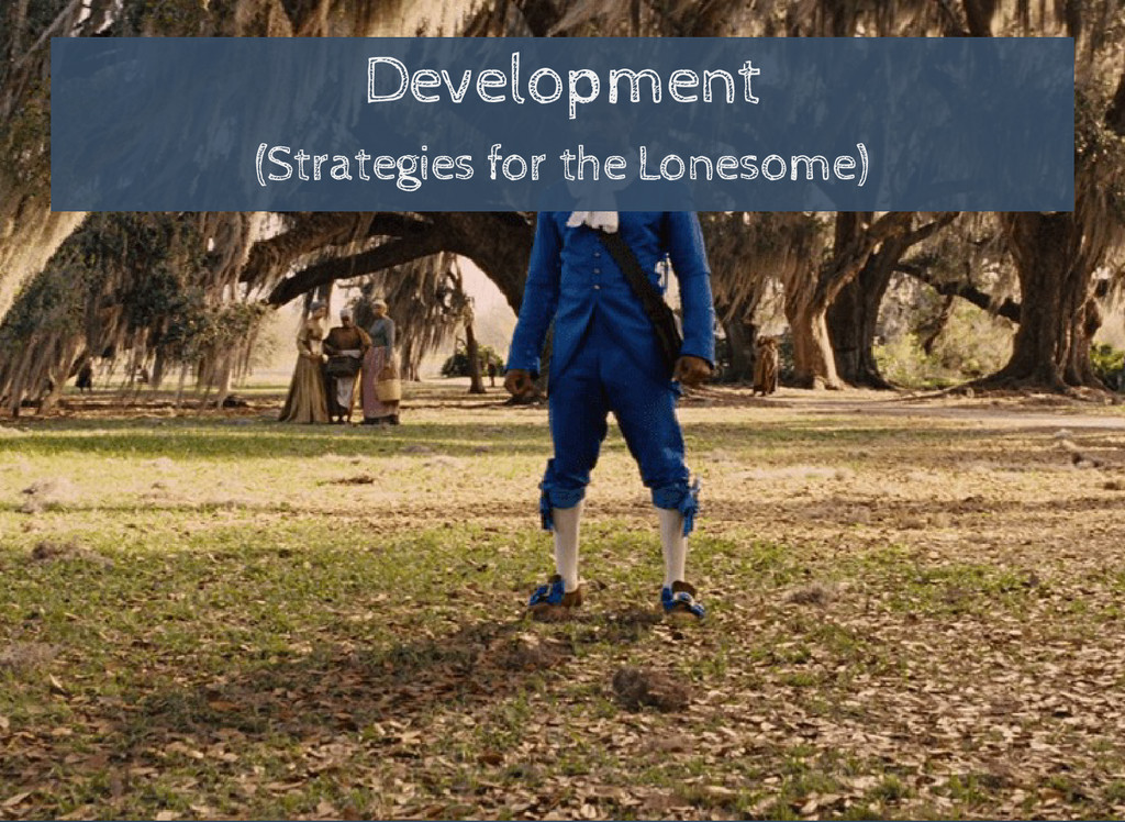 Development (Strategies for the Lonesome)