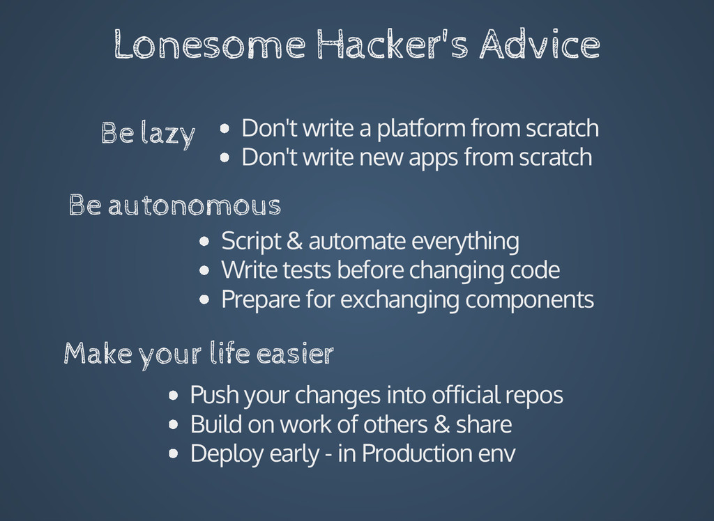 Lonesome Hacker's Advice Be lazy Don't write a ...