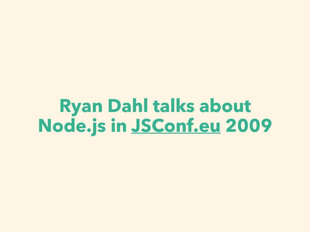 Ryan Dahl talks about Node.js in JSConf.eu 2009