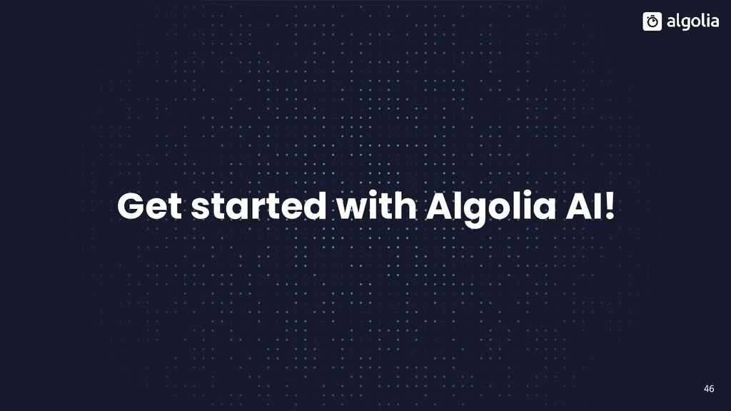 46 Get started with Algolia AI!