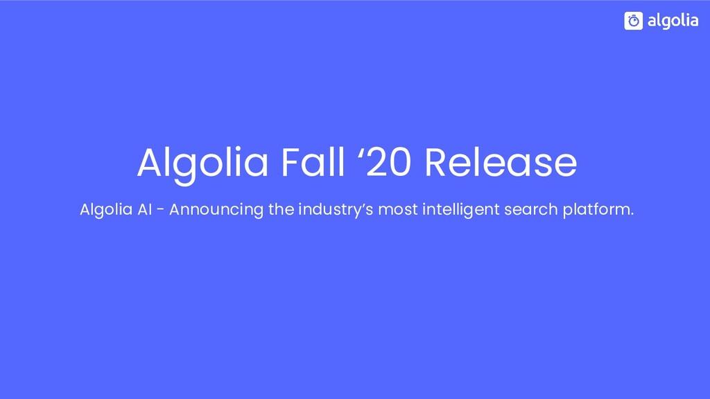 Algolia Fall '20 Release Algolia AI - Announcin...