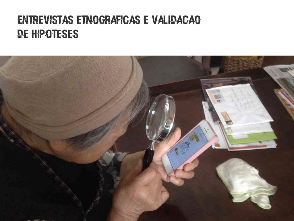 Entrevistas etnograficas e validacao de hipotes...