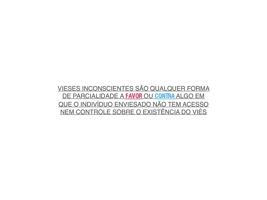 VIESES INCONSCIENTES SÃO QUALQUER FORMA DE PARC...