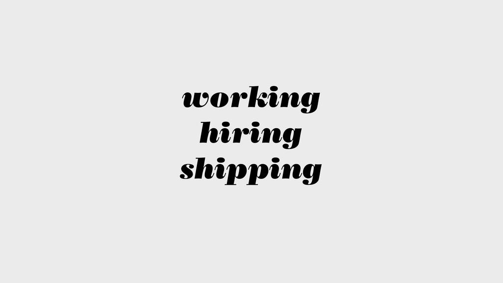 working hiring shipping