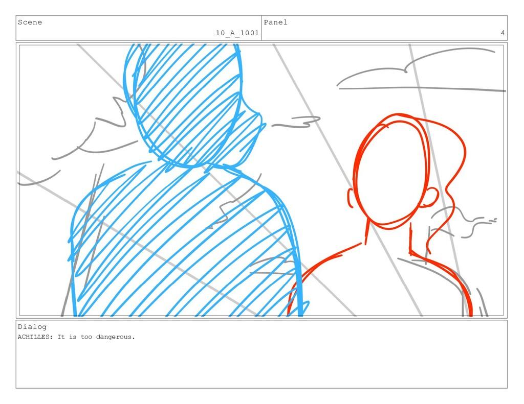 Scene 10_A_1001 Panel 4 Dialog ACHILLES: It is ...