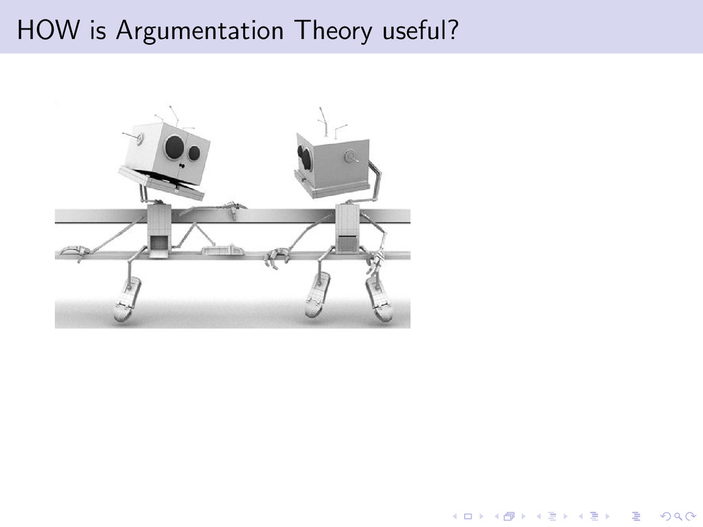 HOW is Argumentation Theory useful?