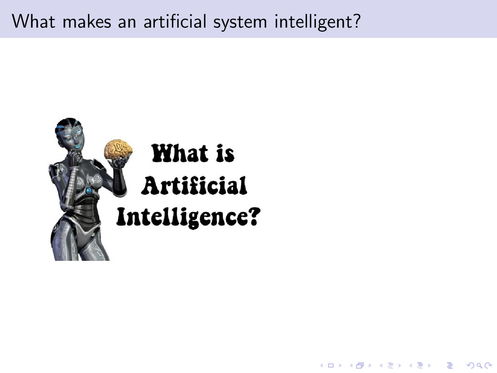 What makes an artificial system intelligent?