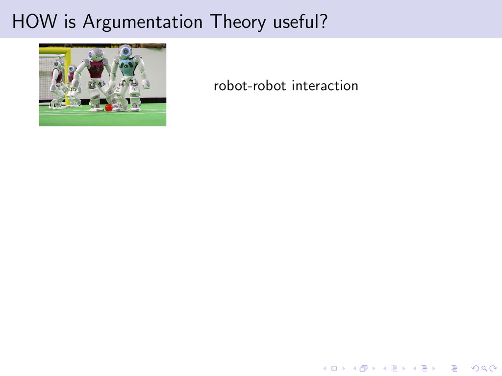 HOW is Argumentation Theory useful? robot-robot...