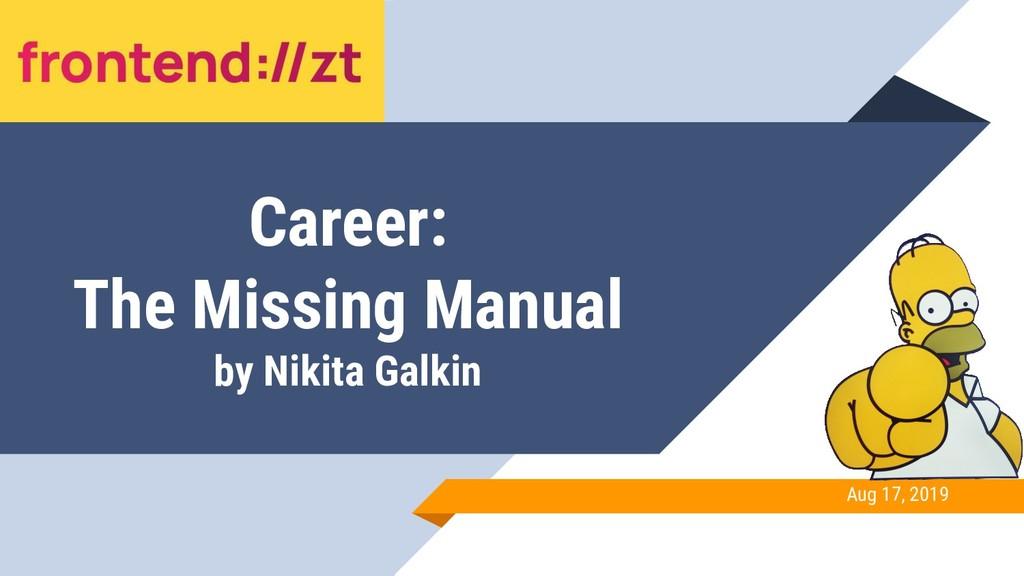 Career: The Missing Manual by Nikita Galkin Aug...