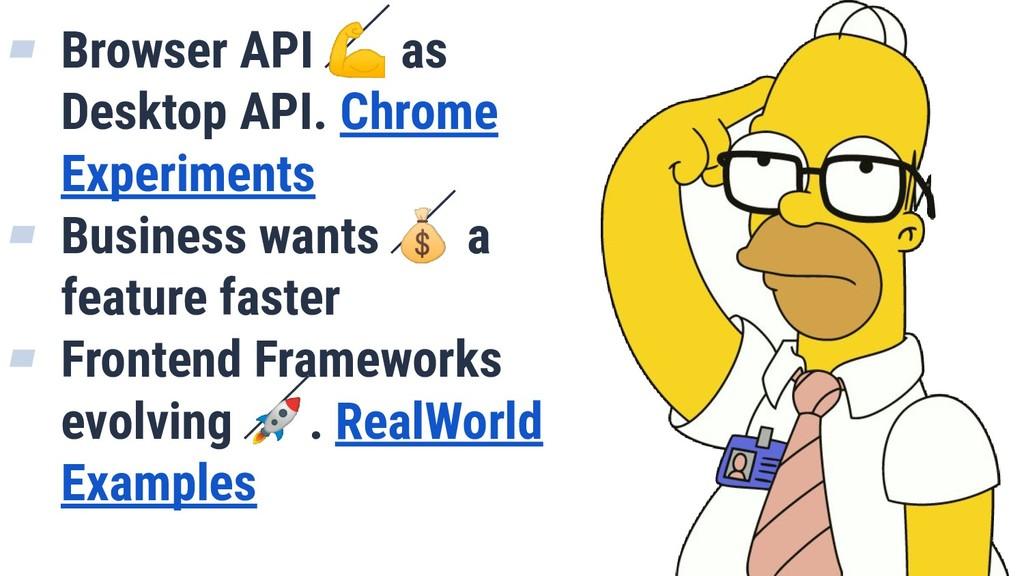 ▰ Browser API  as Desktop API. Chrome Experimen...