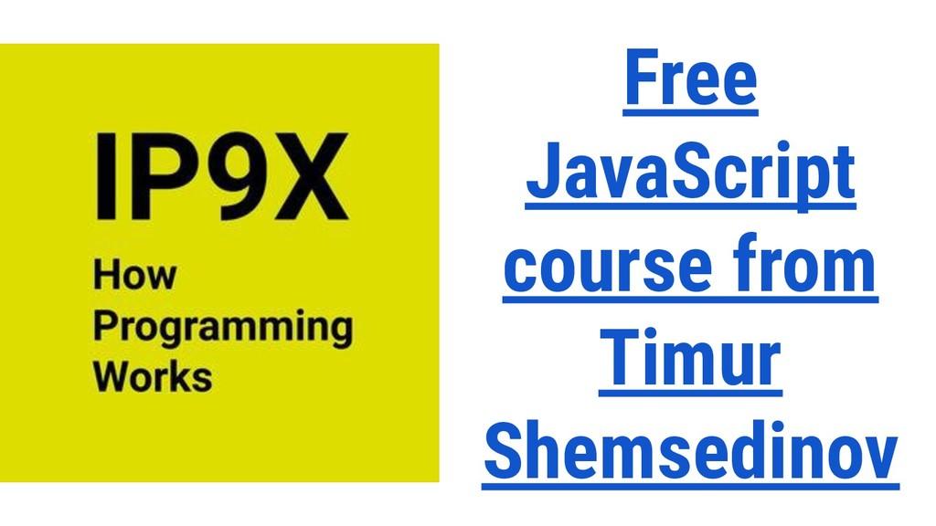 Free JavaScript course from Timur Shemsedinov