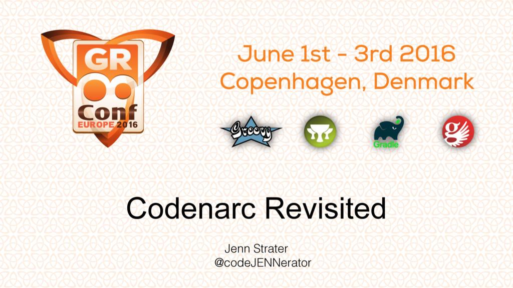 Codenarc Revisited Jenn Strater @codeJENNerator
