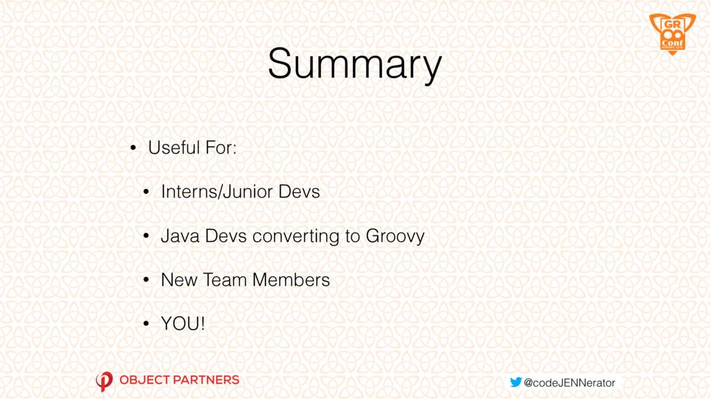 Summary • Useful For: • Interns/Junior Devs • J...