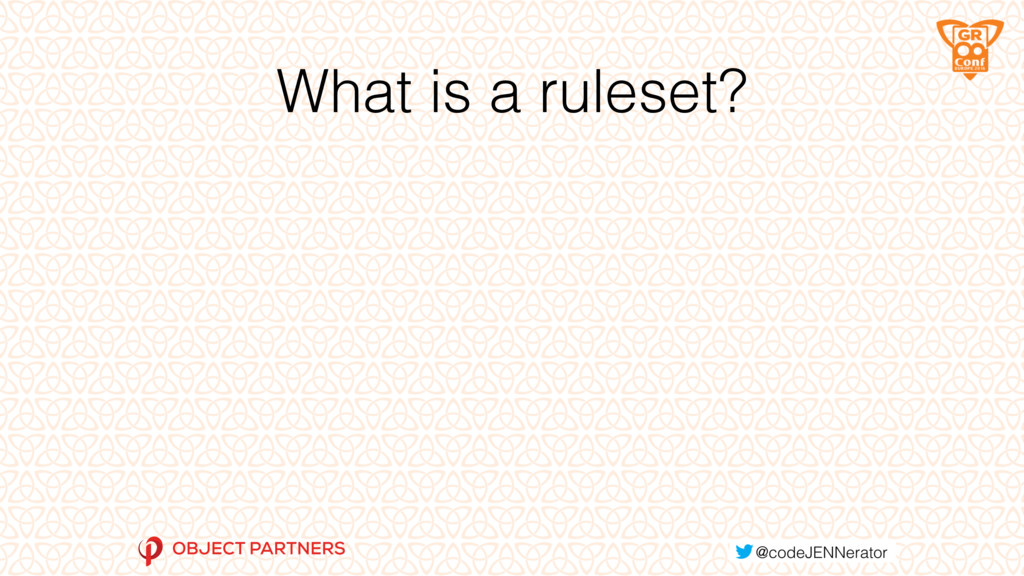 What is a ruleset?
