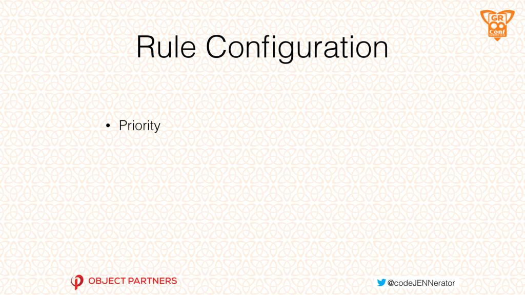 Rule Configuration • Priority