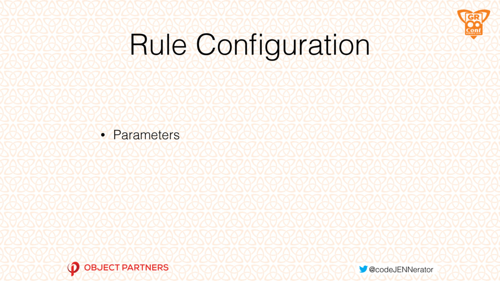 Rule Configuration • Parameters