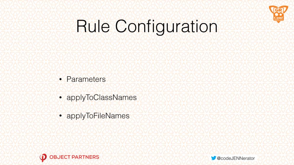 Rule Configuration • Parameters • applyToClassNa...