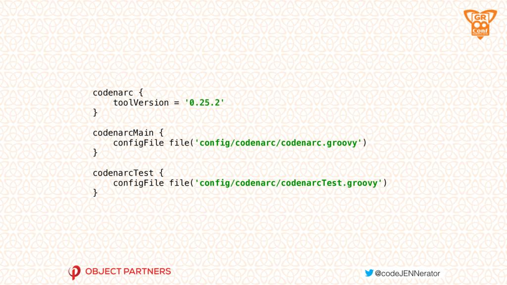 codenarc { toolVersion = '0.25.2' }  codena...