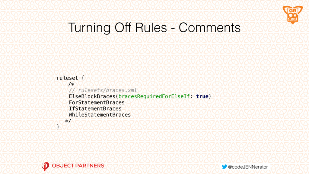 Turning Off Rules - Comments ruleset { /* // ru...
