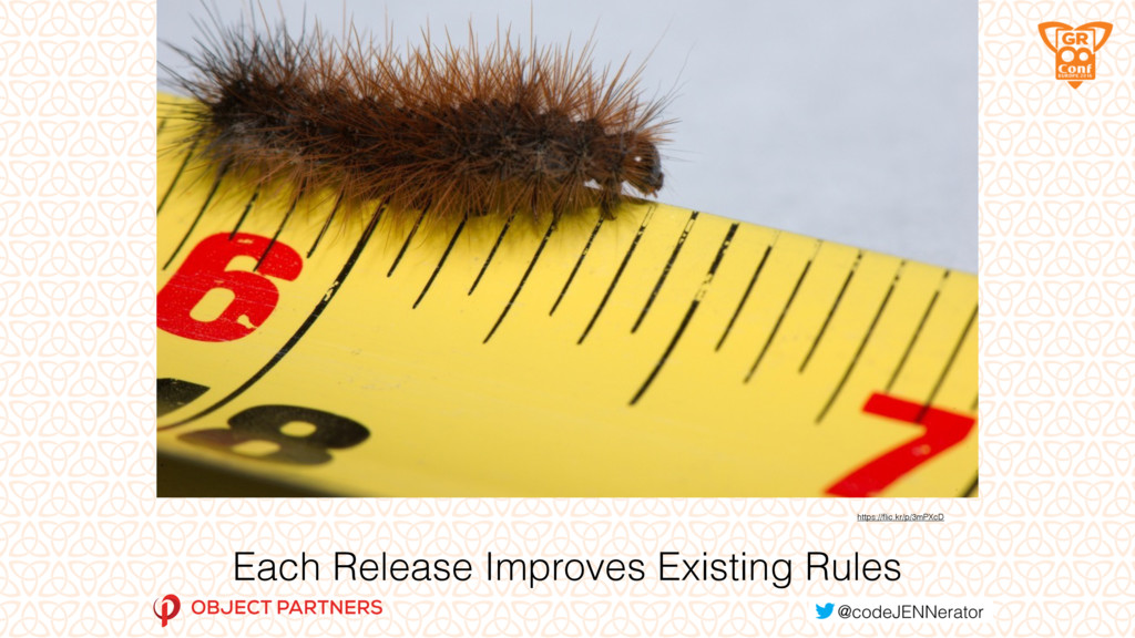Each Release Improves Existing Rules https://fli...