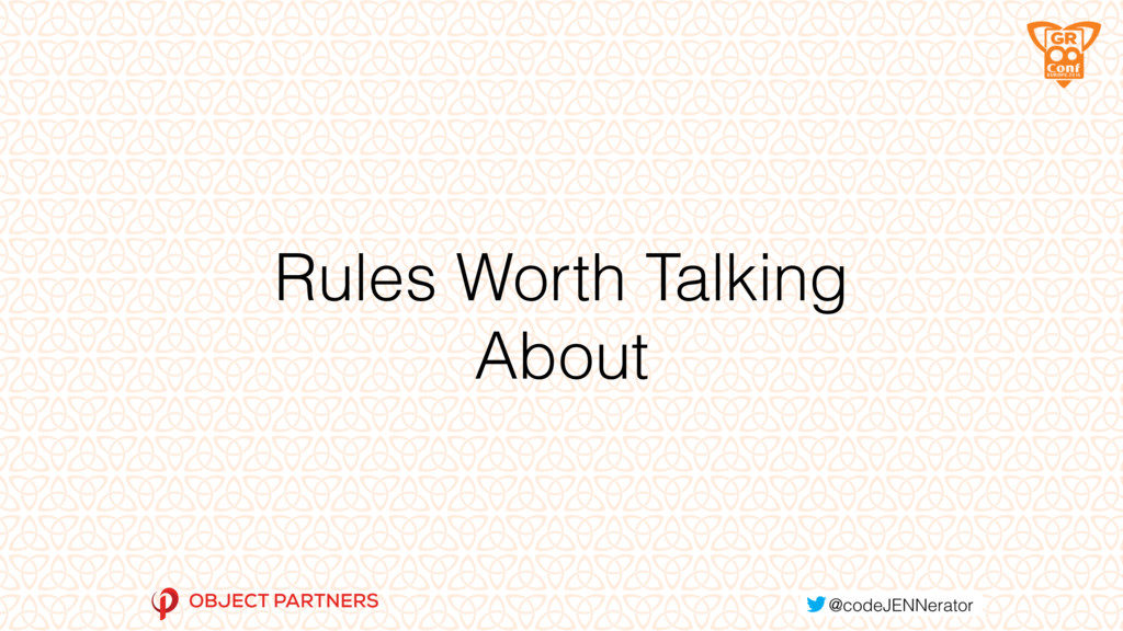 Rules Worth Talking About