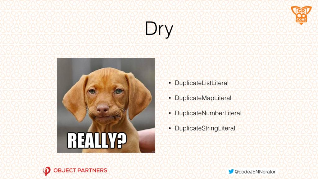 Dry • DuplicateListLiteral • DuplicateMapLitera...