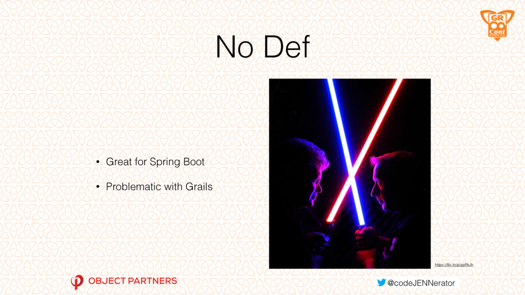 No Def • Great for Spring Boot • Problematic wi...