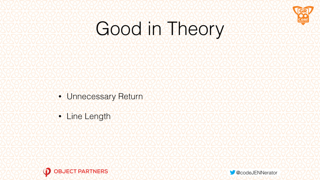 Good in Theory • Unnecessary Return • Line Leng...