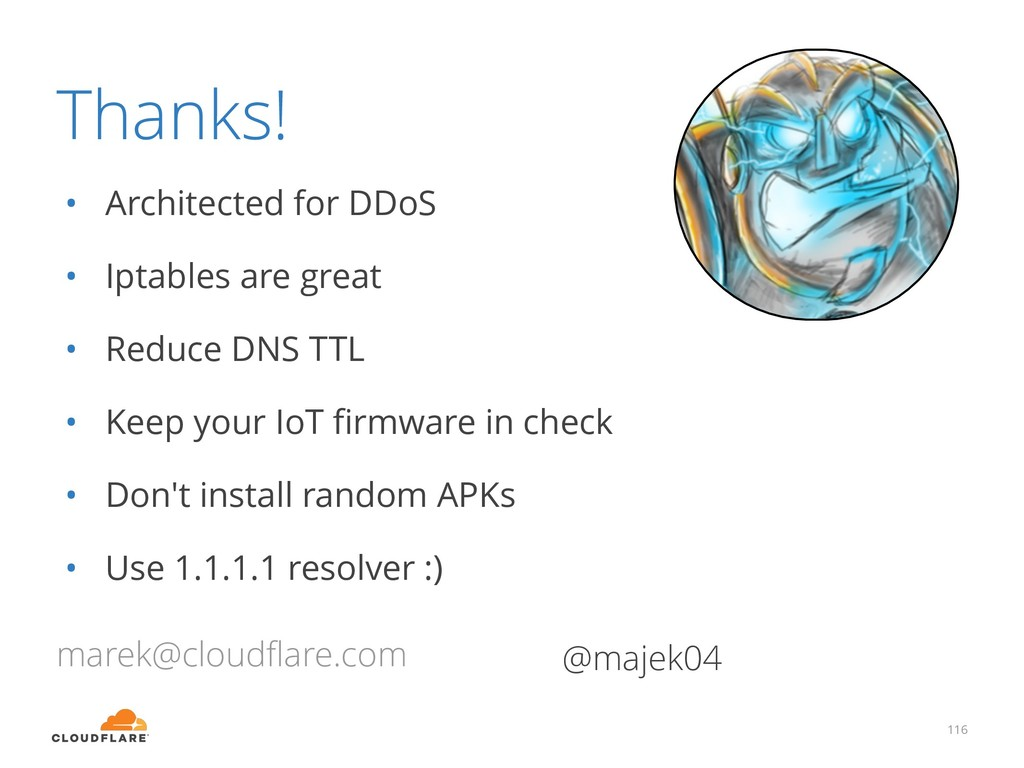 Thanks! • Architected for DDoS • Iptables are g...